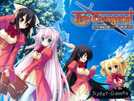 Tiny Dungeon ~Birth for Yours (2011)