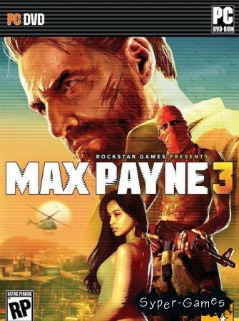 Max Payne 3 + 7 DLC (2012/ПК/Русский/Английский)