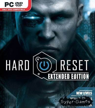 Hard Reset: Extended Edition  (Полностью на русском языке)