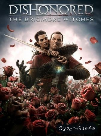 Dishonored: The Brigmore Witches (2013/Eng/Multi5)