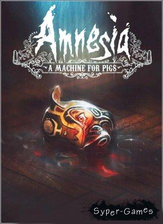 Amnesia: A Machine For Pigs (2013/Rus/Eng/RePack)