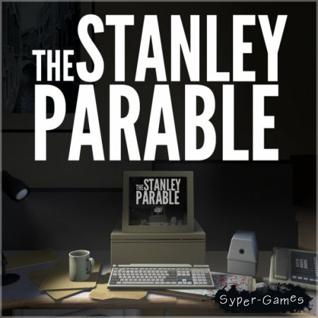 The Stanley Parable (2013/RUS/ENG/MULTi7)