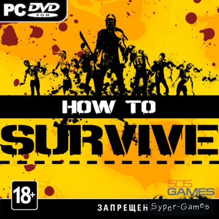 How to Survive (2013/ENG/Steam-Rip)