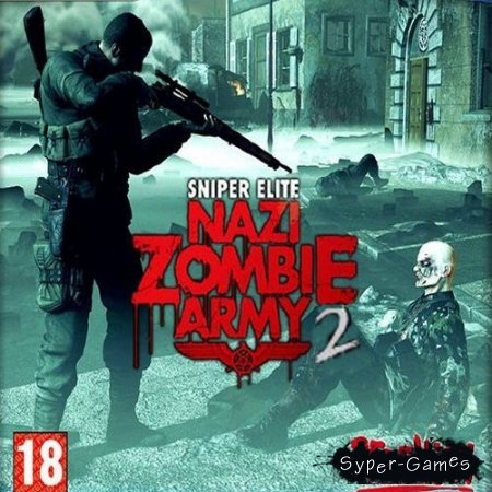 Sniper Elite Nazi Zombie Army 2 (2013/Rus/Eng/RePack by R.G.BestGamer.net)