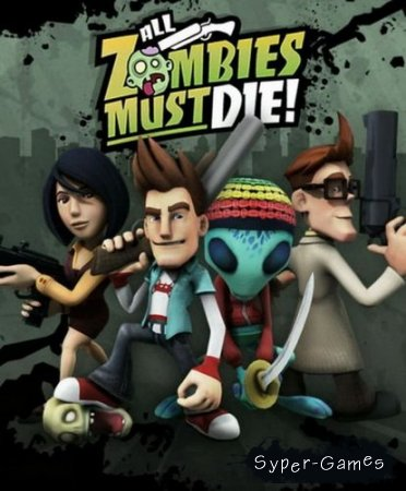 All Zombies Must Die! (2012/ENG/MULTi5/RePack) PC
