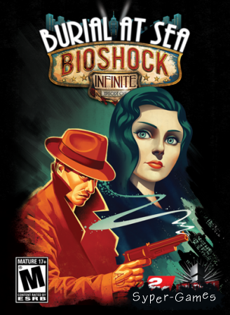 BioShock Infinite: Burial at Sea - Episode 1 (2013/ENG/DLC)