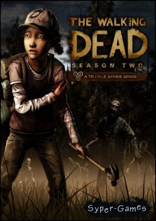 The Walking Dead: Season Two. Episode 1 (2013/PC/Eng) Steam-Rip от R.G. Origins
