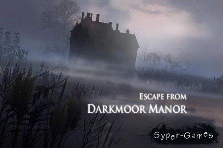 Побег От Наследства / Escape from Darkmoor Manor (2014/RUS)