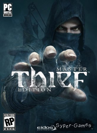 Thief: Master Thief Edition (2014/RUS/Steam Edition)