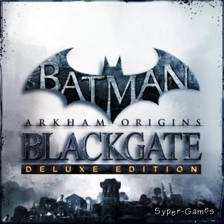 Batman: Arkham Origins Blackgate (2014/RUS/ENG/Multi6/Full/RePack)