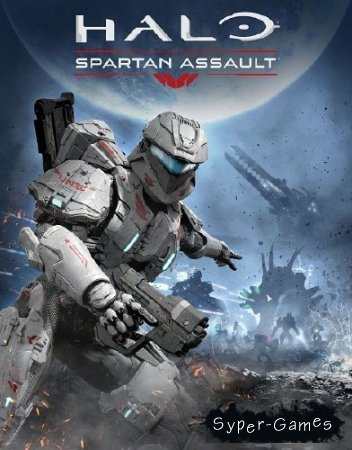 Halo - Spartan Assault (2014/Rus/Eng/PC) RePack by XLASER
