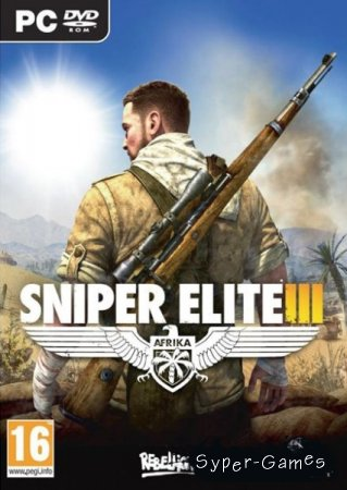 Sniper Elite III (2014|RUS|ENG|MULTi8) RELOADED/RePack