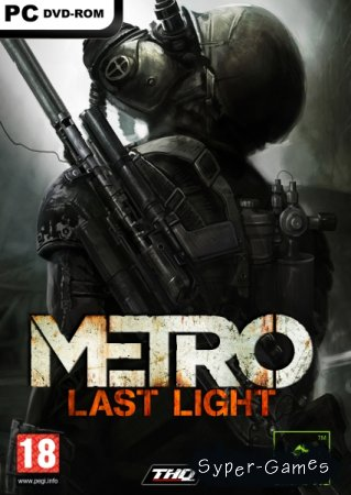 Metro: Last Light (v1.0.0.15/2013/MULTI10) Steam-Rip от R.G. Steamgames