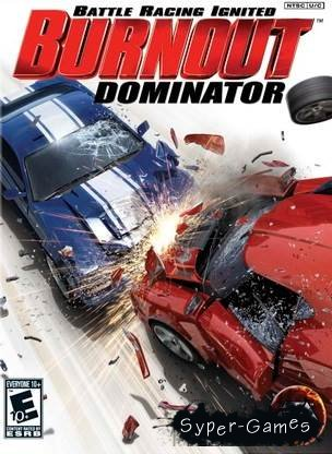 Burnout: Dominator (2014/Rus)