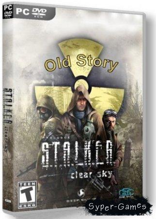 S.T.A.L.K.E.R.: Чистое Небо - Old Story [v1.1.5] (2014/Rus/Rus/mod)