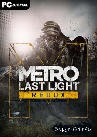 Metro Last Light Redux (2014/Rus/Rus/Multi/L/Steam-Rip)-FLT