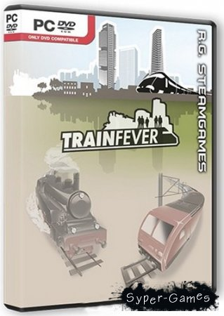 Train Fever (2014/Rus/Eng/Multi/RePack by R.G.STEAMGAMES)