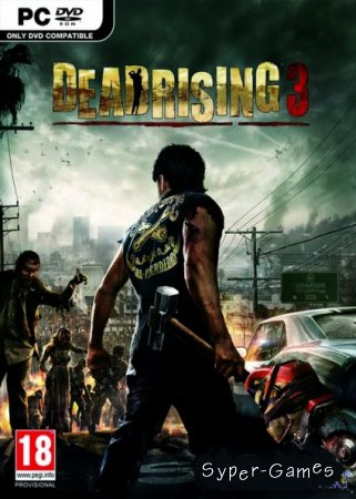 Dead Rising 3 (2014/RUS/ENG/Repack R.G. Element Arts)