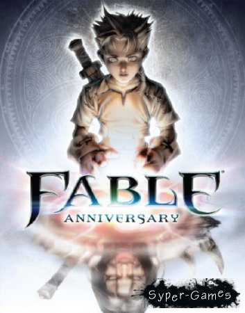 Fable Anniversary (2014/Rus/Eng/Multi8/PC) Steam-Rip by Fisher
