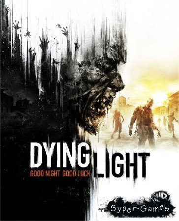 Dying Light (2015/RUS/ENG)
