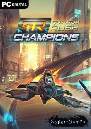 Quantum Rush: Champions (2014/ENG) PLAZA