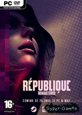 Republique Remastered (2015/RUS/ENG/Repack R.G. Steamgames)