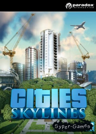 Cities: Skylines. Deluxe Edition (2015/RUS/ENG/Multi7/RePack R.G. Steamgames)