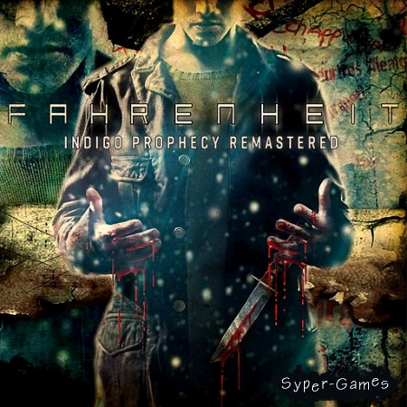 Fahrenheit: Indigo Prophecy Remastered (2015/RUS/MULTI5/RePack by SEYTER)