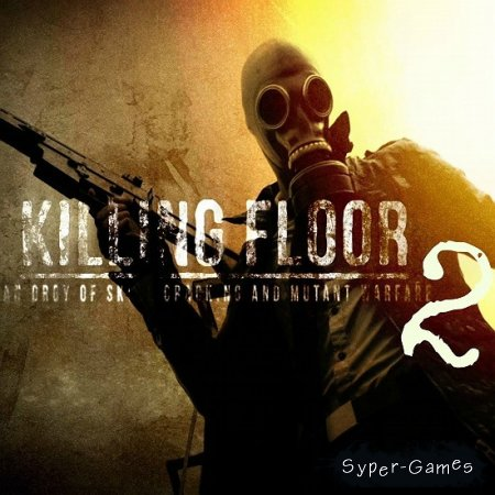 Killing Floor 2 (2015/RUS/MULTI8)