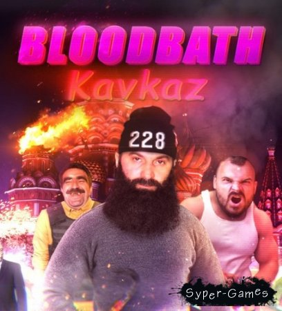 Bloodbath Kavkaz (2015/RUS/MULTi7/RePack by FitGirl)
