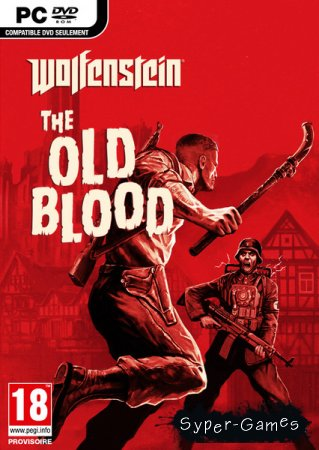 Wolfenstein: The Old Blood (2015/RUS/ENG/POL/RePack R.G. Steamgames)