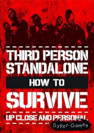 How To Survive: Third Person Standalone (2015/RUS/ENG/MULTi7)