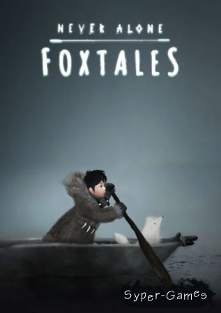 Never Alone: Foxtales (2015/RUS/ENG/MULTI16/RIP)