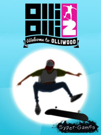 OlliOlli2: Welcome to Olliwood (2015/ENG/RIP)
