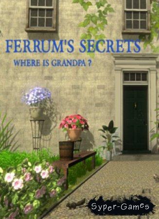 Ferrum's Secrets: Where Is Grandpa? (2015/ENG)