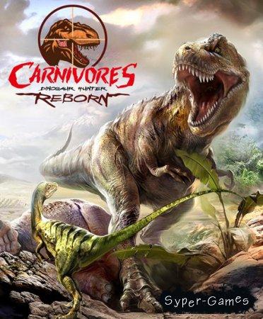 Carnivores: Dinosaur Hunter Reborn (2015/ENG)