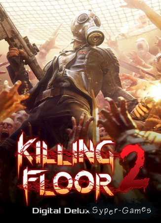 Killing Floor 2: Digital Deluxe Edition v.1012 (2015/RUS/ENG/Repack)