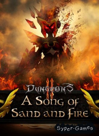 Dungeons 2: A Song of Sand and Fire (2015/RUS/ENG/MULTI7)