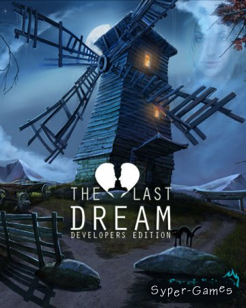 The Last Dream: Developer's Edition (2015/RUS/ENG/MULTI3)
