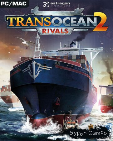 TransOcean 2: Rivals (2016/RUS/ENG/License)