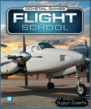 Dovetail Games Flight School (2016/ENG/License)