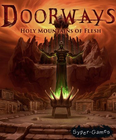 Doorways: Holy Mountains of Flesh (2016/ENG/License)