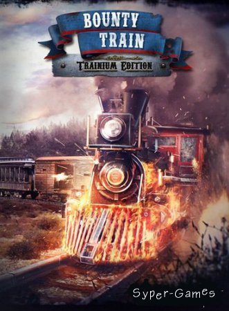 Bounty Train - Trainium Edition (2016/Rus/Eng/Multi/L)
