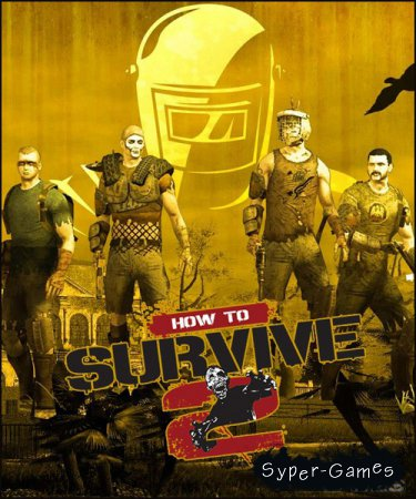 How to Survive 2 (2016/RUS/ENG/License)