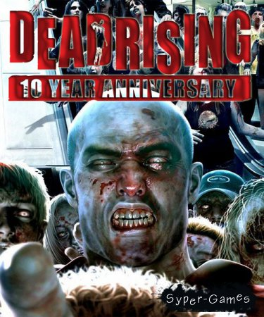 Dead Rising 10th Anniversary (2016/RUS/ENG/License)