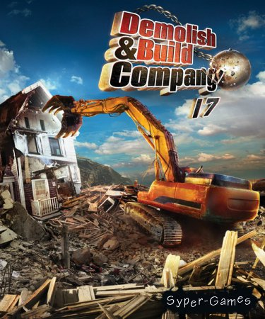 Demolish and Build Company 2017 (2016/RUS/ENG/License)