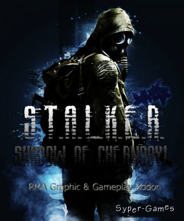 S.T.A.L.K.E.R.: Shadow of Chernobyl - RMA Graphic and Gameplay Addon (2016/RUS/RePack by SeregA-Lus)