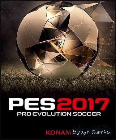 PES 2017 / Pro Evolution Soccer 2017 (2016/RUS/ENG/RePack by MAXAGENT)