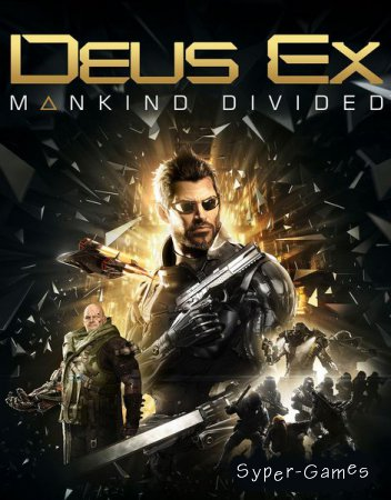 Deus Ex: Mankind Divided (2016/RUS/ENG/License for Linux)