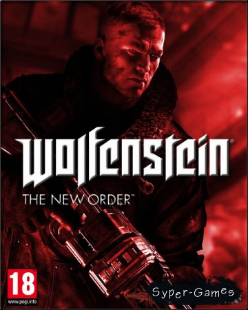 Wolfenstein - The New Order (2014/RUS/ENG/Repack R.G. Catalyst)